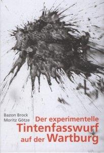 Moritz Götze: Der experimentelle Tintenfasswurf auf der Wartburg