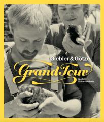 Moritz Götze: Grand Tour - Giebler & Götze - Made in Kaisersaschern