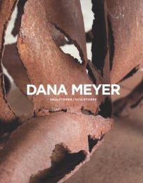 Dana Meyer: Dana Meyer: Skulpturen