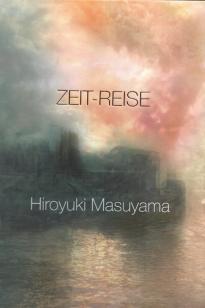 Hiroyuki Masuyama: ZEIT-REISE