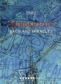 Thitz: Wundertüte - Bags and Miracles