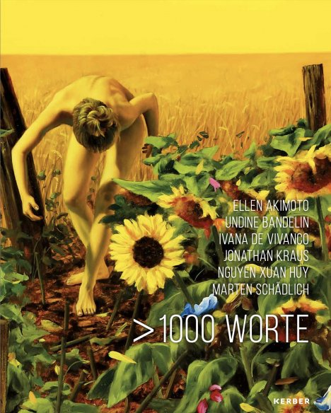 """Hot off the press: catalog for the exhibition """"> 1000 Words"""" published!"""