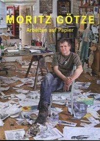 Moritz Götze: Arbeiten auf Papier