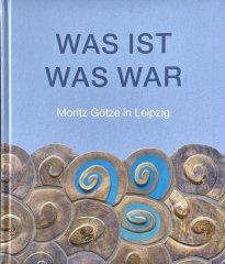 Moritz Götze: WAS IST WAS WAR