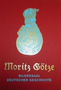 Moritz Götze: Bildersaal deutscher Geschichte