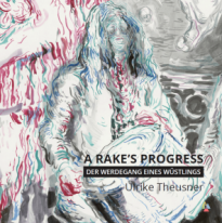Ulrike Theusner: A Rake´s Progress