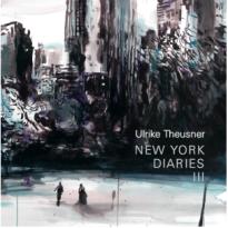 Ulrike Theusner: New York Diaries III
