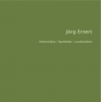 Jörg Ernert: Kletterhalle, Nachbilder, Landschaften