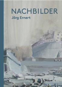 Jörg Ernert: Nachbilder