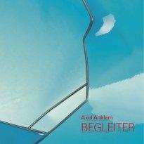 Axel Anklam: Begleiter